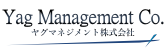 ヤグマネジメント株式会社 Yag Management Co.